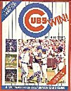 Cubs Win!: A Celebration of the 1984 Chicago…