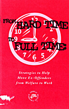 From Hard Time to Full Time by U.S.…