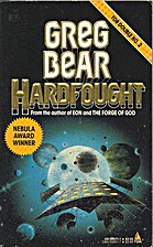 Hardfought by Greg Bear