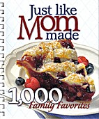 Just Like Mom Made - 1,000 Family Favorites…
