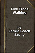 Like Trees Walking by Jackie Leach Scully