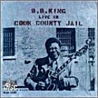 Live in Cook County Jail by B. B. King