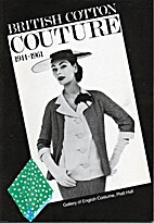 British Cotton Couture, 1941-61 by Donald…
