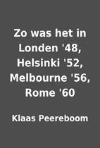 Zo was het in Londen '48, Helsinki '52,…