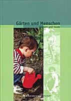 Gärten und Menschen : gestern und heute by…
