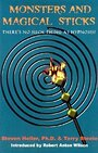 Monsters and Magical Sticks: Or, There's No Such Thing As Hypnosis - Steven Heller