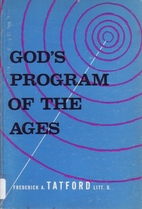 God's Program of the Ages by Frederick A…