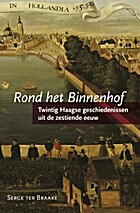 Rond het Binnenhof : Twintig Haagse…