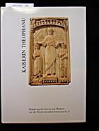 Kaiserin Theophanu - Begegnung des Ostens…