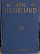 King Tut-Ankh-Amen: His Romantic History by…