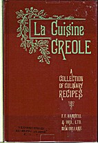 La Cuisine Creole: a Collection of Culinary…