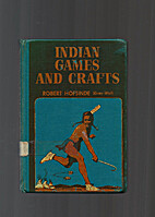 Indian Games and Crafts by Robert Hofsinde