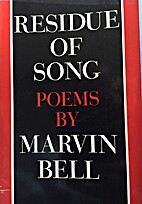 Residue of Song: Poems by Marvin Bell