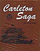 Carleton Saga by Harry James William Walker