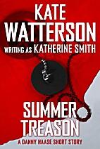 Summer Treason: A Danny Haase Mystery…