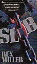 Slob by Rex Miller