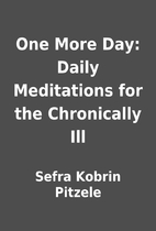 One More Day: Daily Meditations for the…
