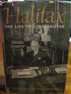 Halifax : the life of Lord Halifax by Earl.…