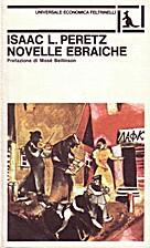 Novelle ebraiche by Isaac Loeb Peretz