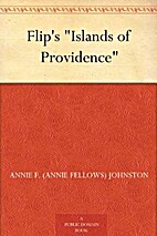 Flip's Islands of Providence by Annie…
