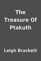 The Treasure Of Ptakuth by Leigh Brackett