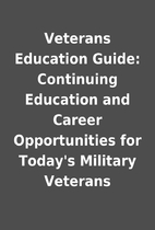 Veterans Education Guide: Continuing…