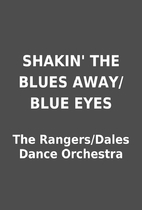 SHAKIN' THE BLUES AWAY/BLUE EYES by The…