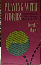 PLAYING WITH WORDS by SHIPLEY JOSEPH T.