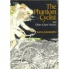 The Phantom Cyclist and Other Ghost Stories…