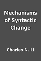 Mechanisms of Syntactic Change by Charles N.…
