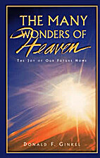 The Many Wonders of Heaven by Donald F.…