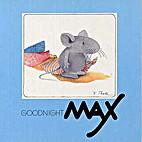 Goodnight Max by Hanne Türk