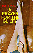 Prayer for the Guilty by P. A. Foxall