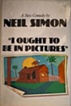 I Ought to be in Pictures by Neil Simon