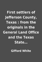 First settlers of Jefferson County, Texas :…