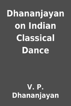 Dhananjayan on Indian Classical Dance by V.…