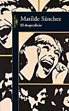 El desperdicio by Matilde Sánchez