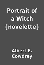 Portrait of a Witch {novelette} by Albert E.…