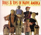 Dolls & Toys of Native America by Don…