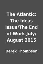 The Atlantic: The Ideas Issue/The End of…