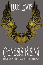 Genesis Rising: Book Two of the Glass Star…