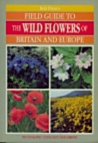 Bob Press's Field Guide to the Wild Flowers…