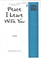 Peace I leave With You by Walter L. Pelz