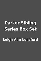 Parker Sibling Series Box Set by Leigh Ann…