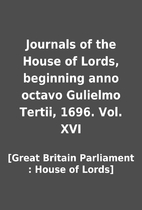 Journals of the House of Lords, beginning…