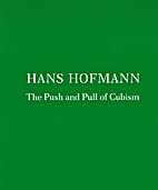 Hans Hofmann: The Push and Pull of Cubism…