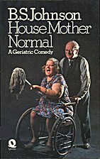 House Mother Normal: A Geriatric Comedy by…