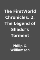 The FirstWorld Chronicles. 2. The Legend of…