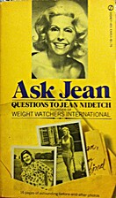 Ask Jean: Questions to Jean Nidetch by Jean…