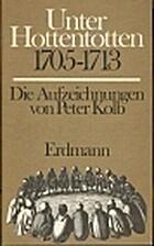 Unter Hottentotten : 1705 - 1713 ; die…
